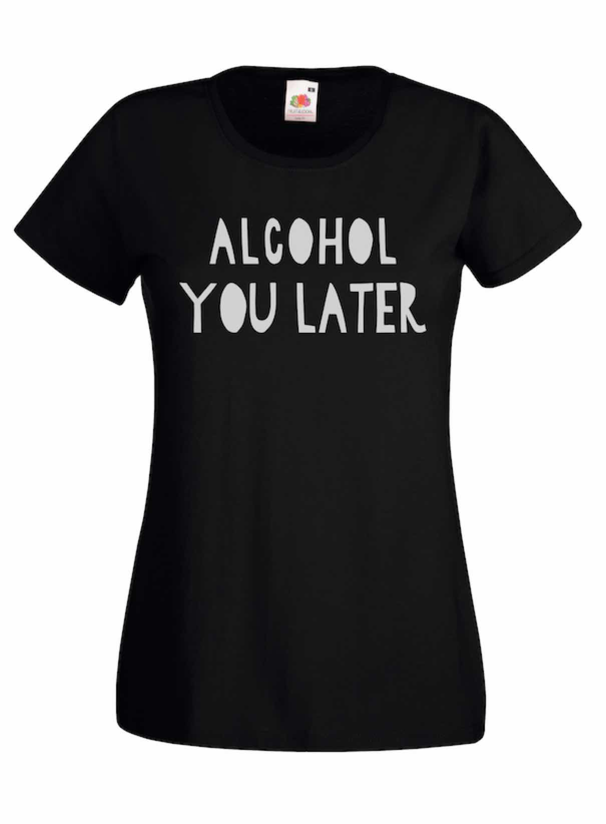 Alcohol You Later design for t-shirt, hoodie & sweatshirt