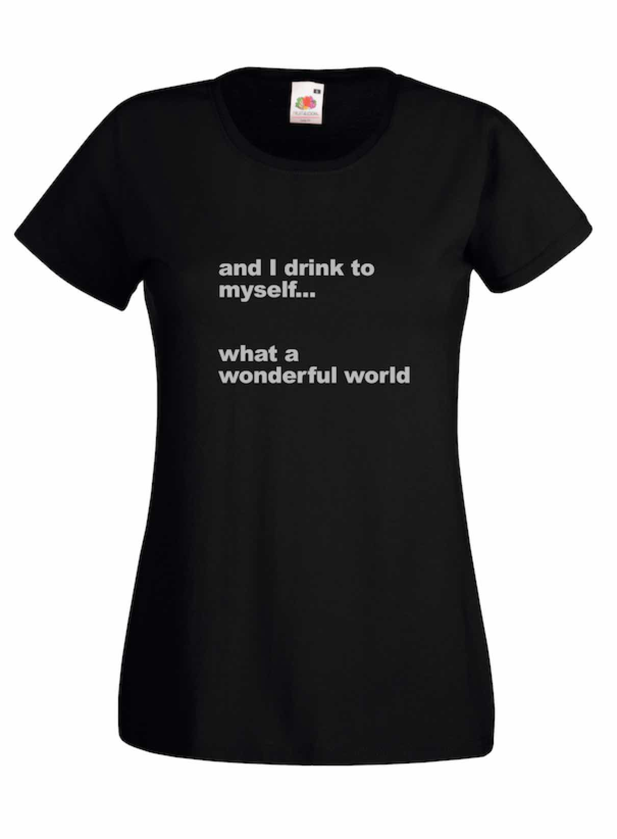 And I Drink To Myself design for t-shirt, hoodie & sweatshirt