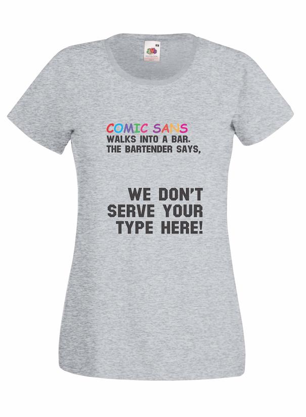 Comic Sans design for t-shirt, hoodie & sweatshirt