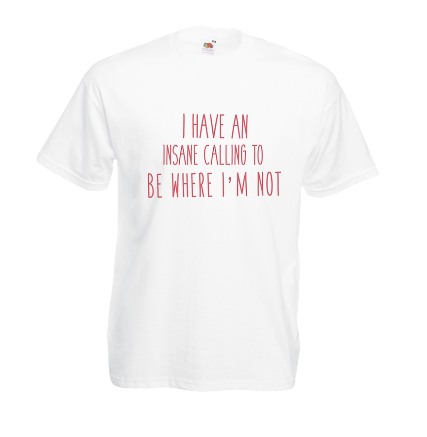 Have Insane Calling To Be design for t-shirt, hoodie & sweatshirt