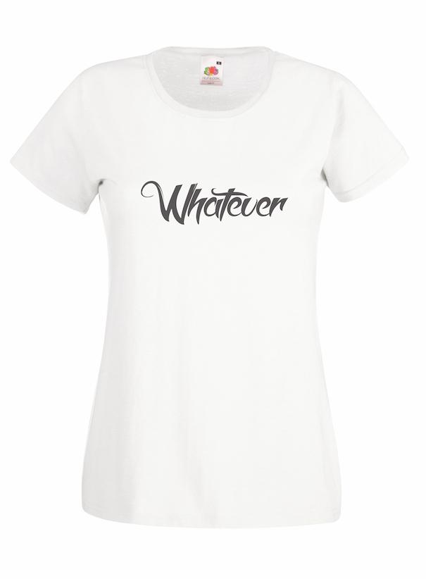 Whatever design for t-shirt, hoodie & sweatshirt