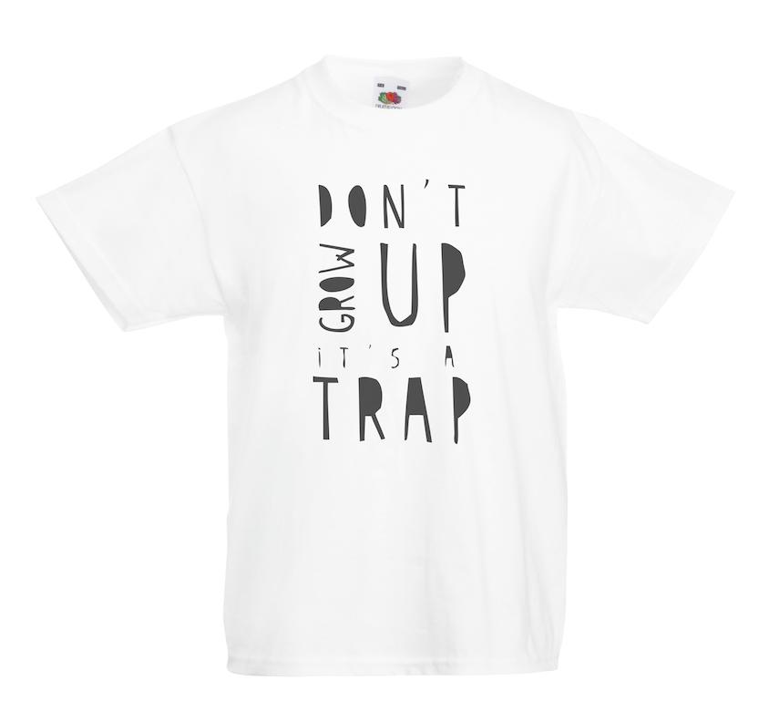 Don't Grow Up design for t-shirt, hoodie & sweatshirt