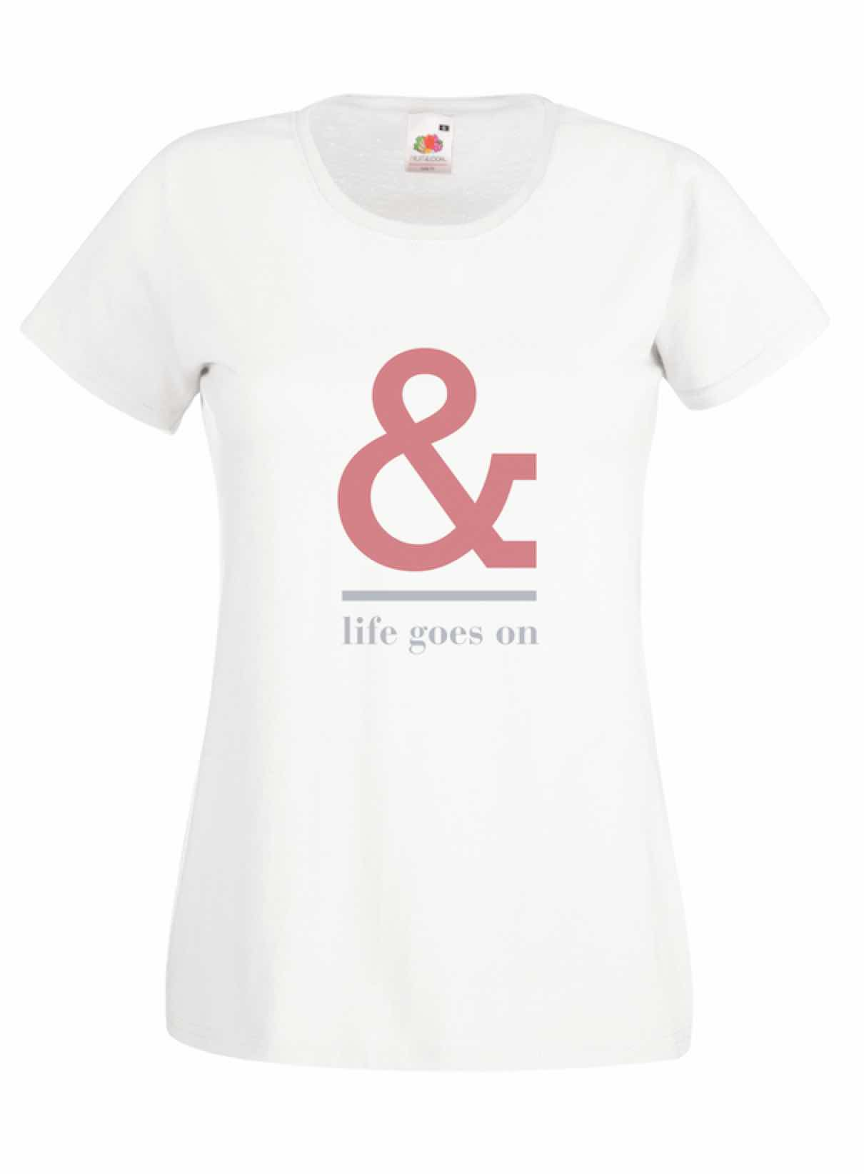 & Life Goes On design for t-shirt, hoodie & sweatshirt