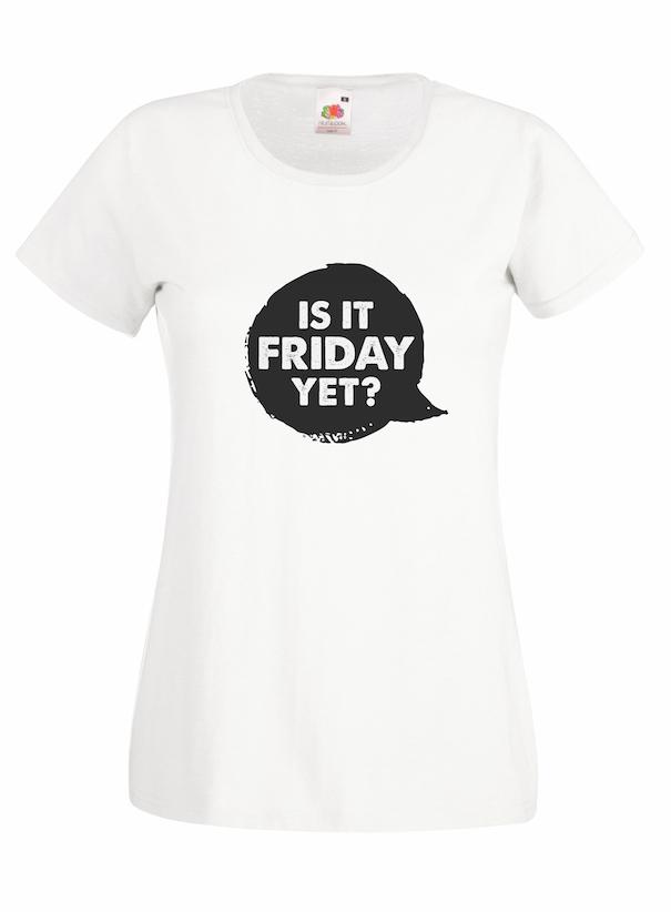 Is It Friday Yet design for t-shirt, hoodie & sweatshirt
